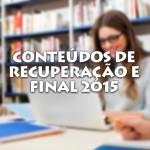 Conteúdos de Recuperação e Final 2015